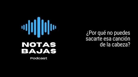 Notas Bajas Podcast E03